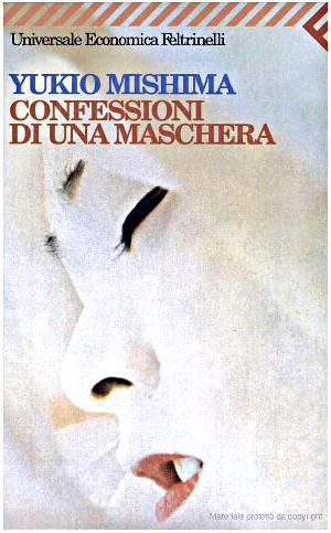 Yukio Mishima, Confessioni di una maschera.