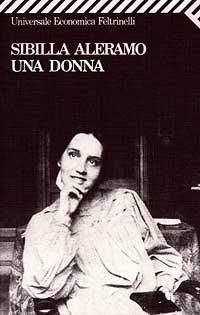 Frasi per la festa delle donne dal primo romanzo di Sibilla Aleramo