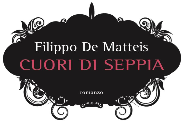 Cuori di seppia di Filippo De Matteis