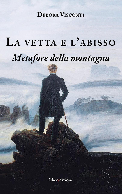 La vetta e l'abisso di Debora Visconti